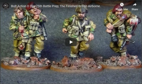 Bolt Action D Day 75th Battle Prep; The Finished British Airborne.