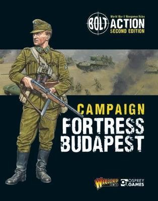Fortress Budapest - New Bolt Action Campaign book
